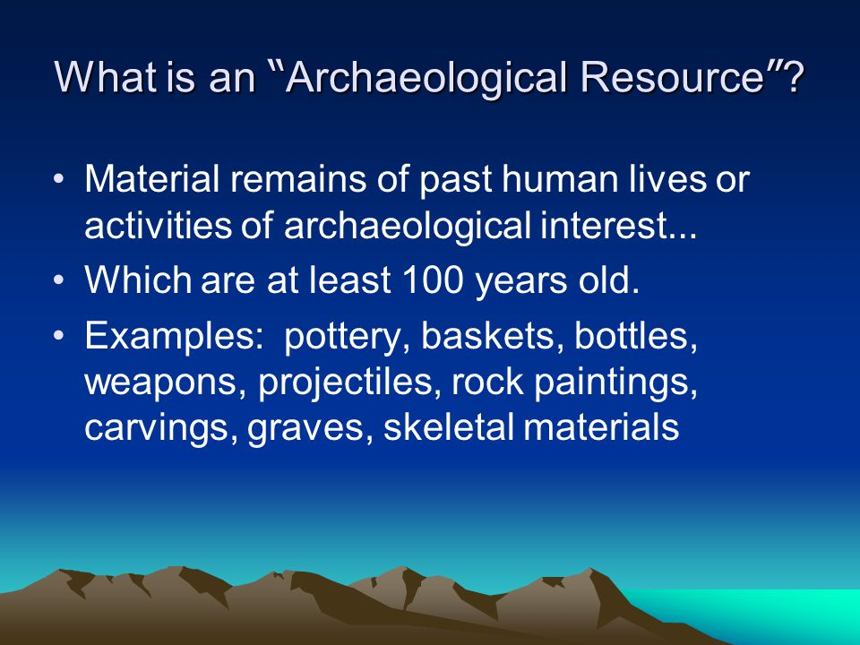 What is an Archaeological Resource .