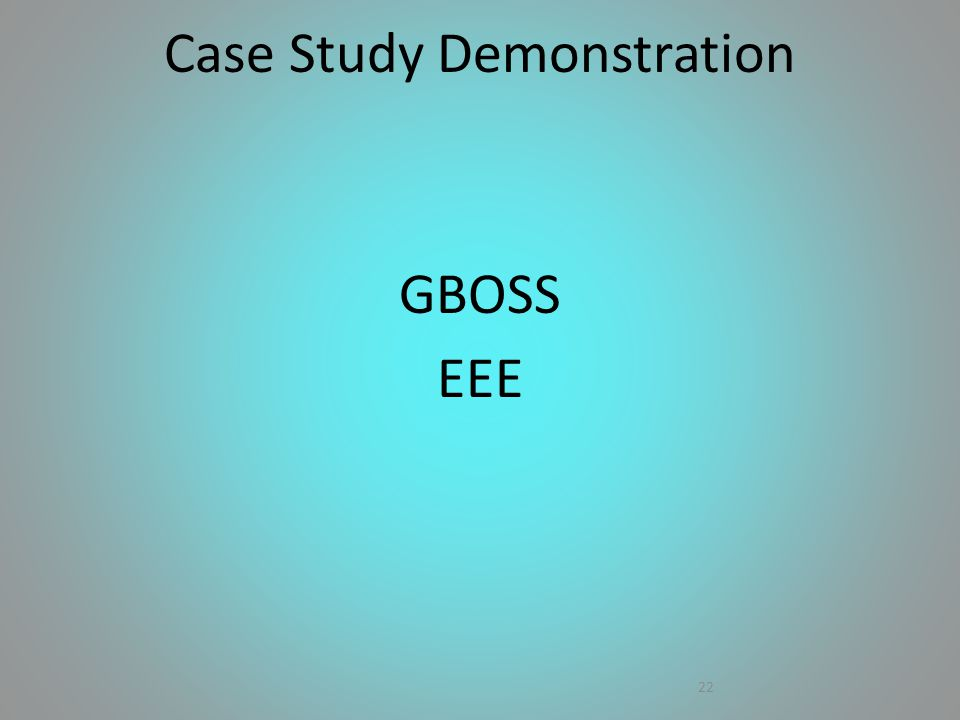GBOSS EEE 22 Case Study Demonstration