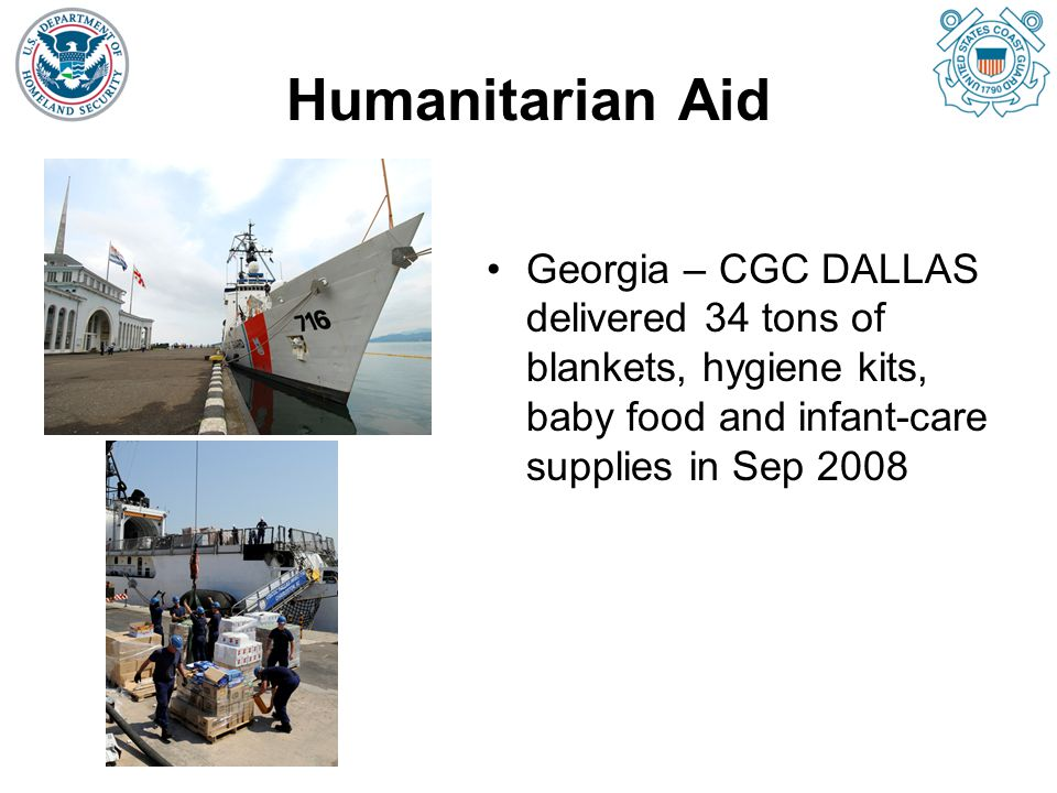Disaster Relief in Caribbean Four consecutive hurricanes in summer 2008: Fay, Gustav, Hannah, Ike Haiti –USCG aircraft and cutters delivered 40 tons of food, water, tarps, hygiene kits Turks & Caicos –USCG aircraft delivered supplies and personnel, assisted with overflights, & conducted rescue ops