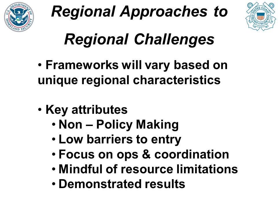 Regional Approaches, Regional Successes North Pacific and North Atlantic Coast Guard Forums