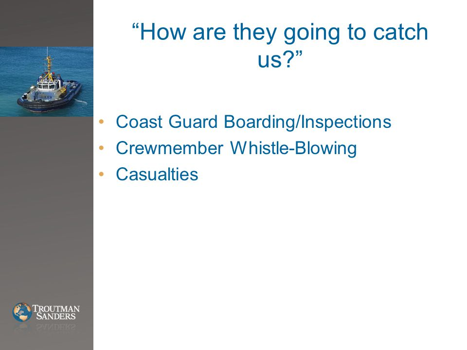 """How are they going to catch us?"" Coast Guard Boarding/Inspections Crewmember Whistle-Blowing Casualties"