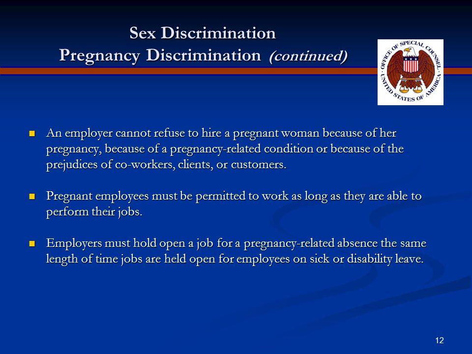 11 Sex Discrimination Pregnancy Discrimination The Pregnancy Discrimination Act is an amendment to Title VII of the Civil Rights Act of 1964. Discrimi