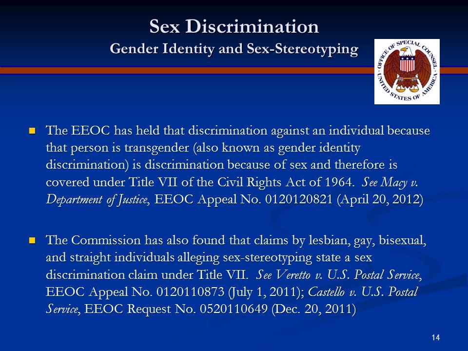 13 Sex Discrimination Sexual Harassment Title VII's prohibitions against sex-based discrimination also covers: Title VII's prohibitions against sex-ba