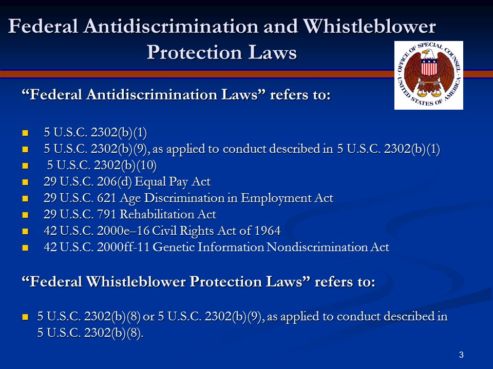 3 Federal Antidiscrimination and Whistleblower Protection Laws Federal Antidiscrimination Laws refers to: 5 U.S.C.