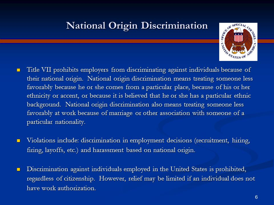 5 Race Discrimination (continued) It is unlawful to discriminate against any individual in regard to recruiting, hiring and promotion, transfer, work