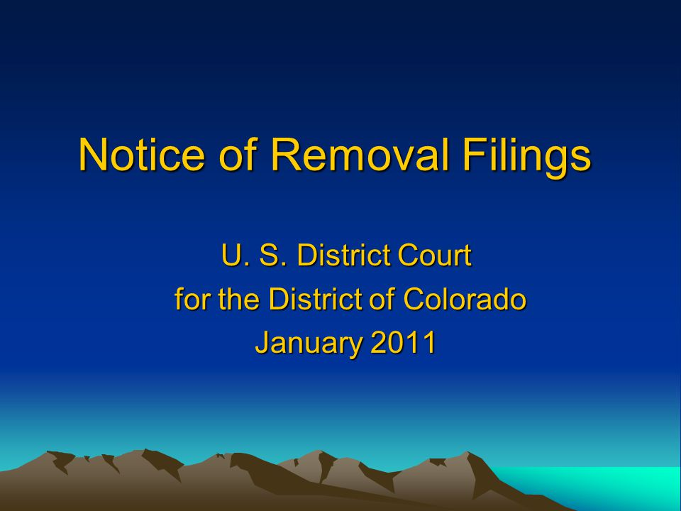 Notice of Removal Filings U. S.