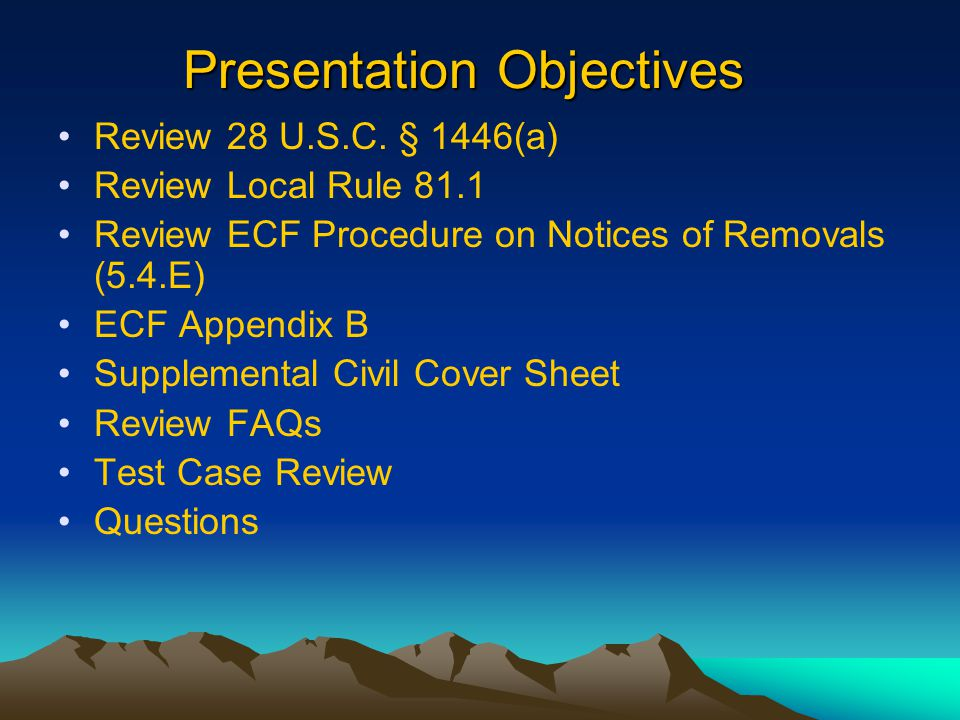 Presentation Objectives Review 28 U.S.C.
