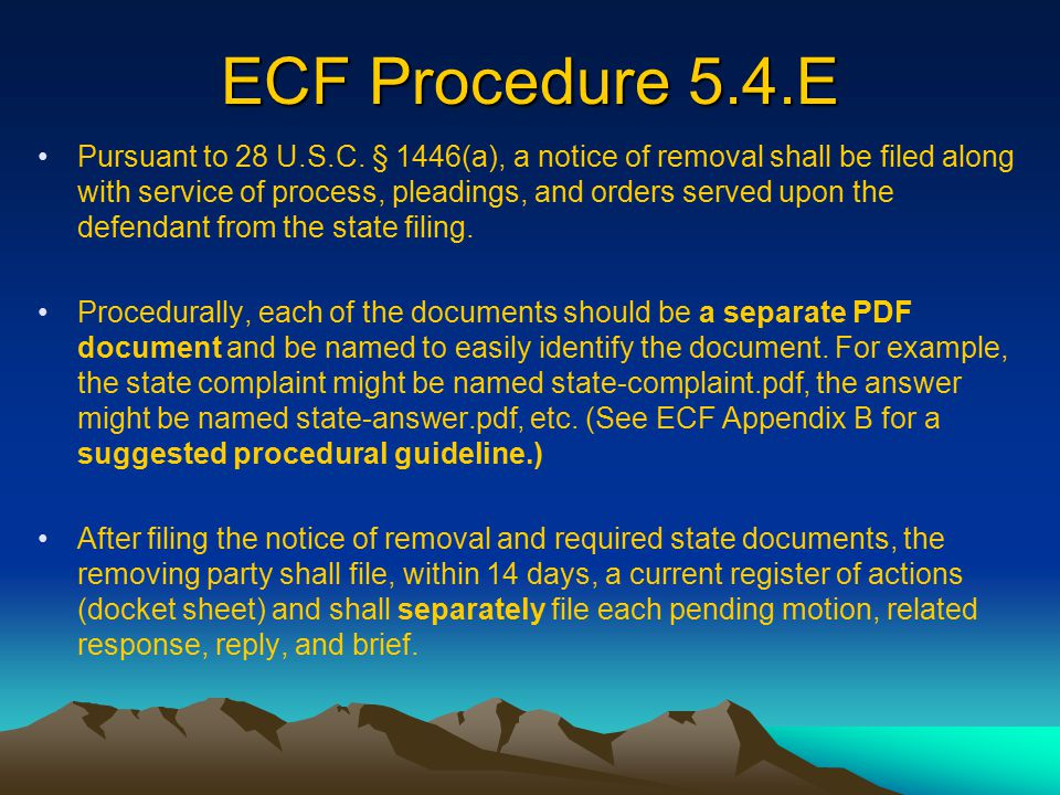 ECF Appendix B – Suggested procedural filing guideline for filing a notice of removal and state court documents