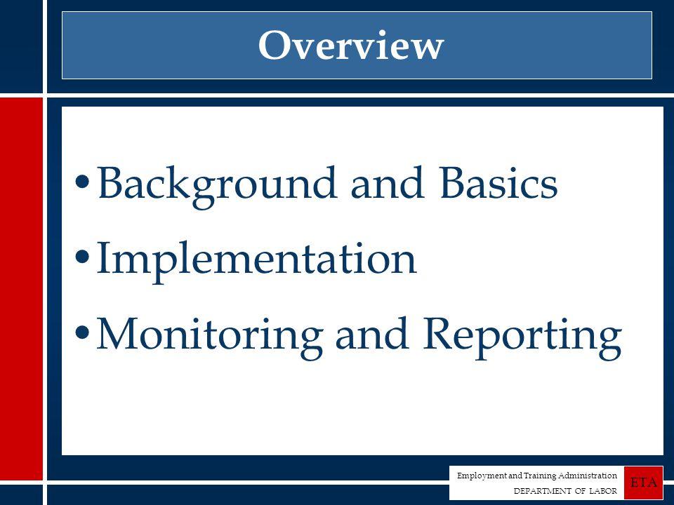 Employment and Training Administration DEPARTMENT OF LABOR ETA Background and Basics U.S.