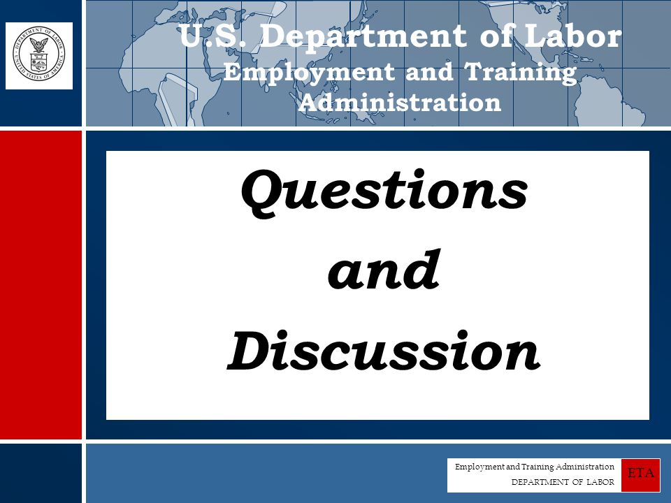 Employment and Training Administration DEPARTMENT OF LABOR ETA Questions and Discussion U.S.