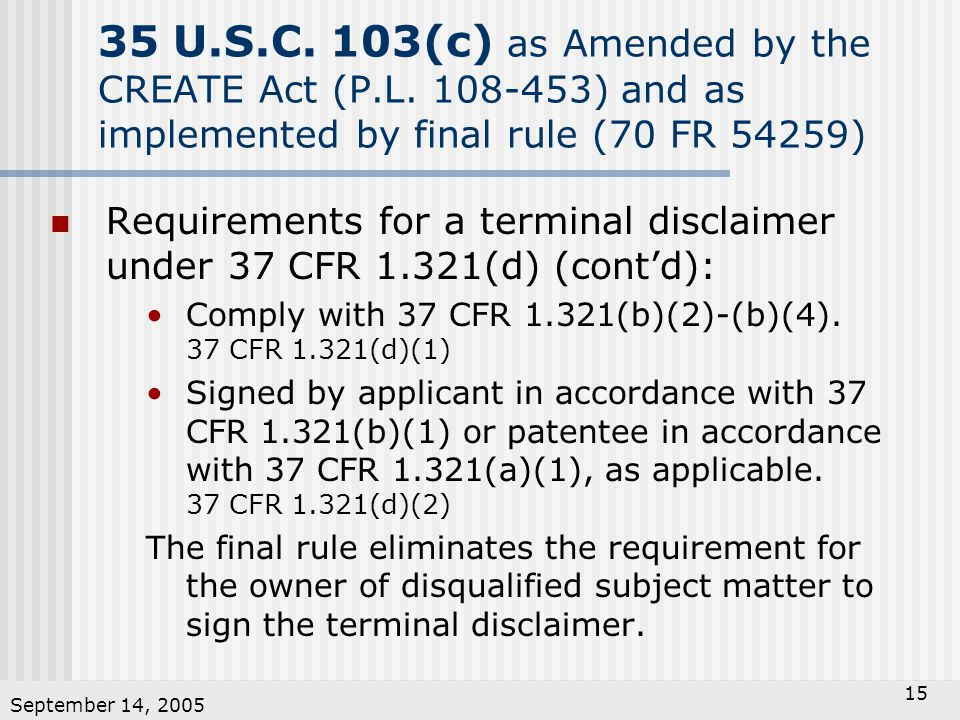 September 14, 2005 15 35 U.S.C.103(c) as Amended by the CREATE Act (P.L.