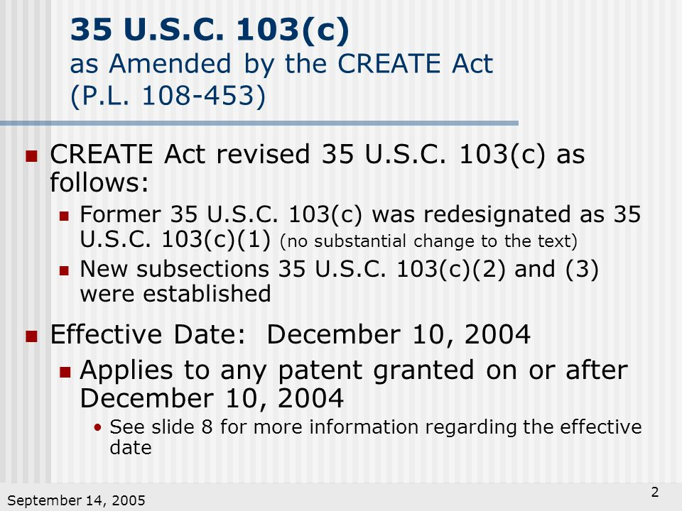 September 14, 2005 2 35 U.S.C.103(c) as Amended by the CREATE Act (P.L.