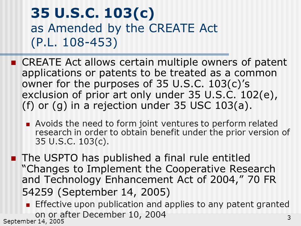 September 14, 2005 3 35 U.S.C.103(c) as Amended by the CREATE Act (P.L.