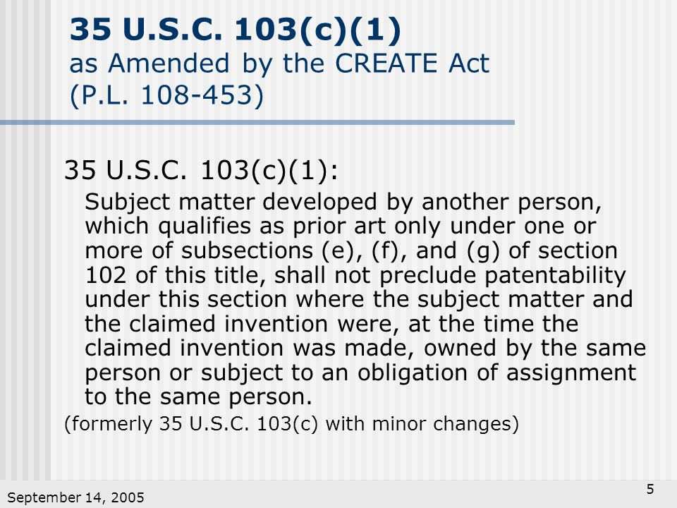 September 14, U.S.C. 103(c)(1) as Amended by the CREATE Act (P.L.