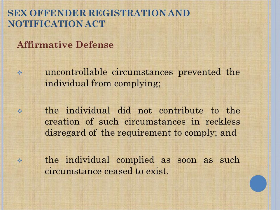 Affirmative Defense  uncontrollable circumstances prevented the individual from complying;  the individual did not contribute to the creation of such circumstances in reckless disregard of the requirement to comply; and  the individual complied as soon as such circumstance ceased to exist.