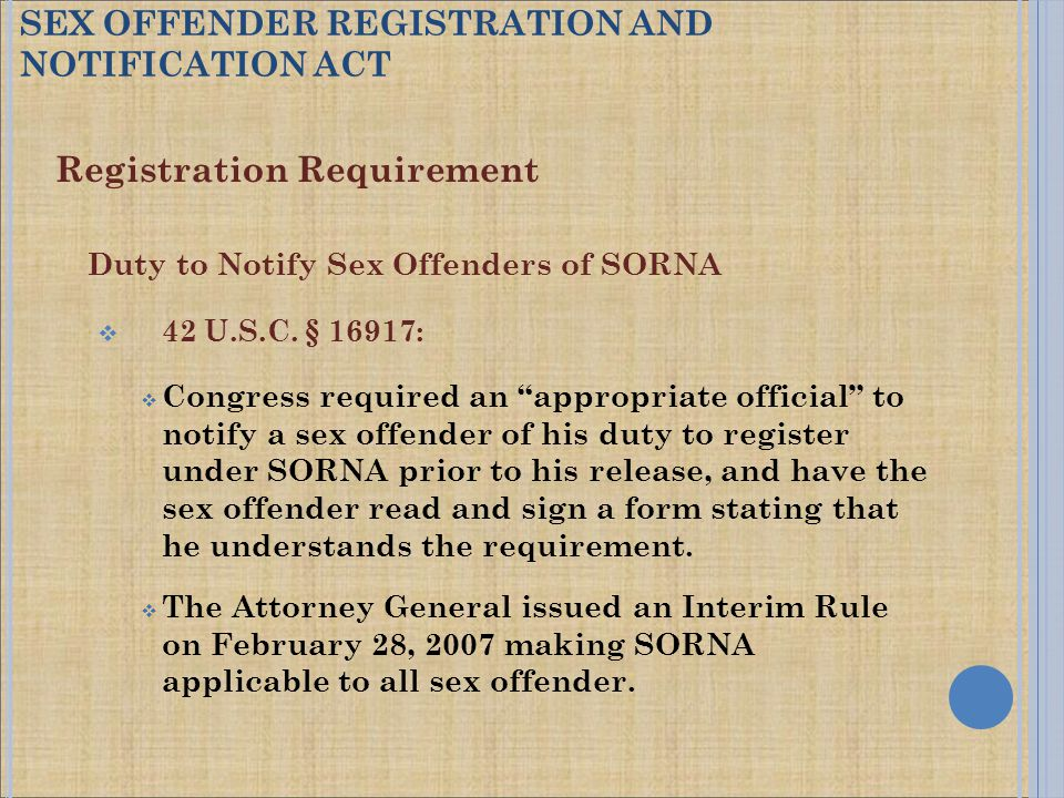"Registration Requirement Duty to Notify Sex Offenders of SORNA  42 U.S.C. § 16917:  Congress required an ""appropriate official"" to notify a sex offe"