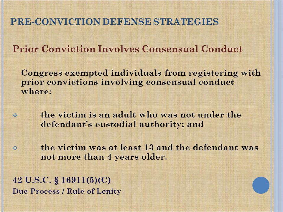 Prior Conviction Involves Consensual Conduct Congress exempted individuals from registering with prior convictions involving consensual conduct where: