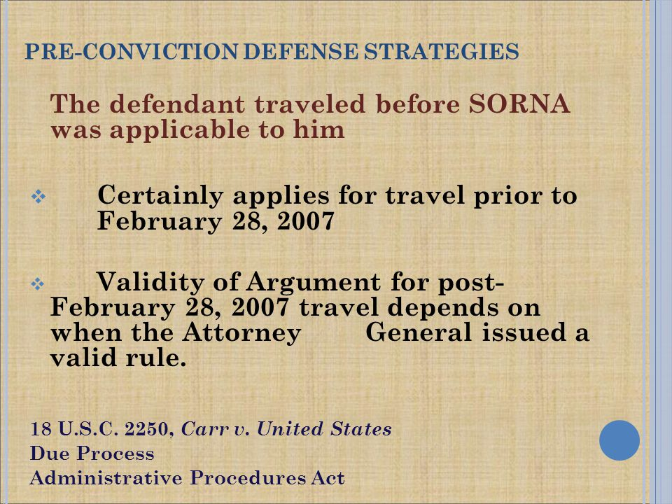 The defendant traveled before SORNA was applicable to him  Certainly applies for travel prior to February 28, 2007  Validity of Argument for post- F