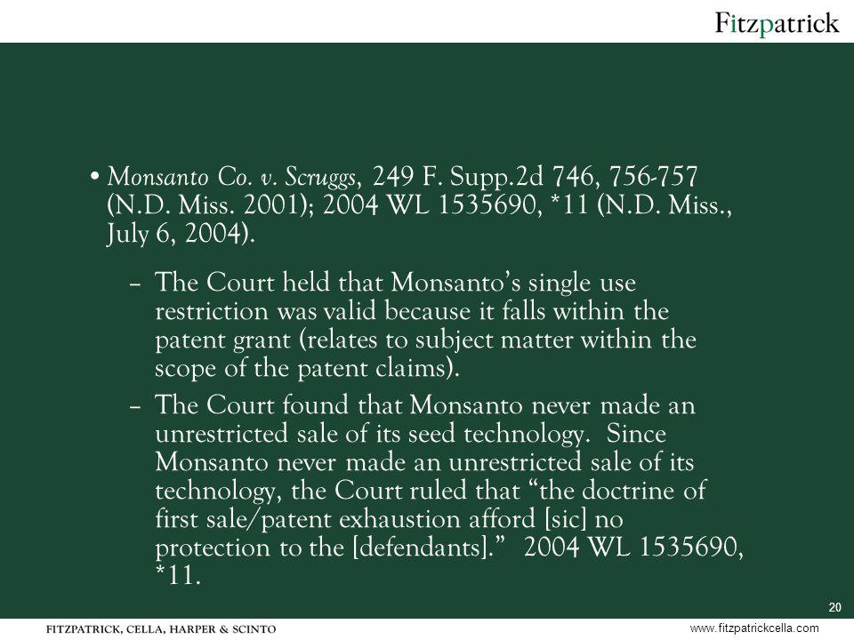 20 www.fitzpatrickcella.com Monsanto Co. v. Scruggs, 249 F.