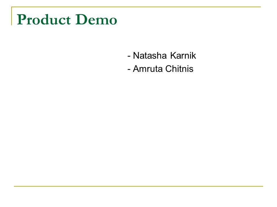 Product Demo - Natasha Karnik - Amruta Chitnis