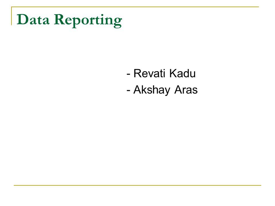 Data Reporting - Revati Kadu - Akshay Aras