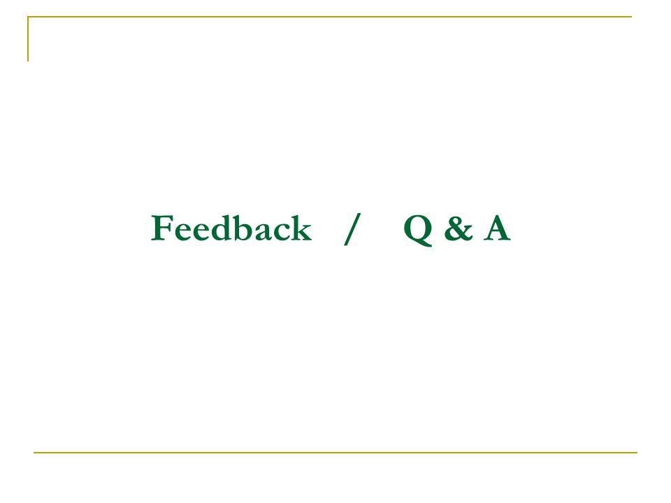 Feedback / Q & A