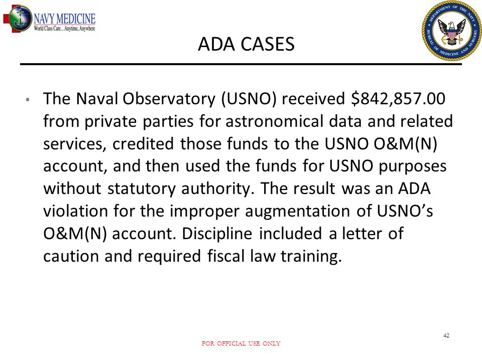 FOR OFFICIAL USE ONLY 42 The Naval Observatory (USNO) received $842,857.00 from private parties for astronomical data and related services, credited t