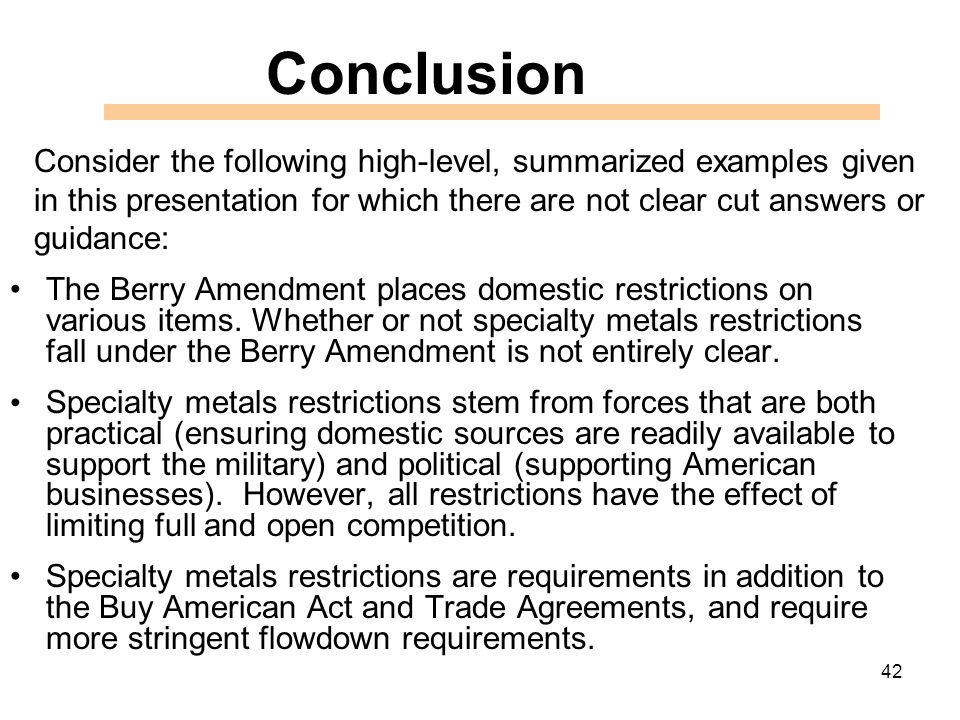 42 The Berry Amendment places domestic restrictions on various items.