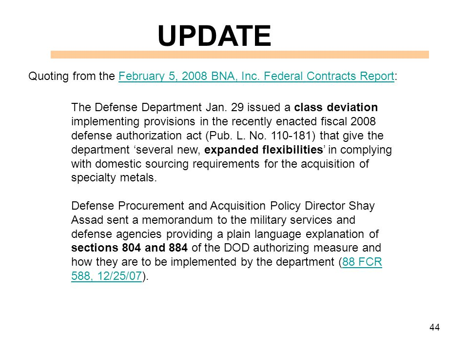 44 UPDATE Quoting from the February 5, 2008 BNA, Inc.