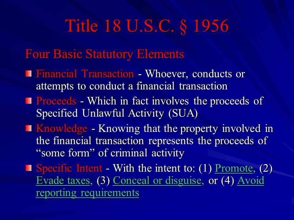 Title 18 U.S.C. § 1956 Financial Transaction - Whoever, conducts or attempts to conduct a financial transaction Proceeds - Which in fact involves the