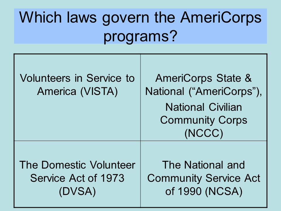 Which laws govern the AmeriCorps programs.