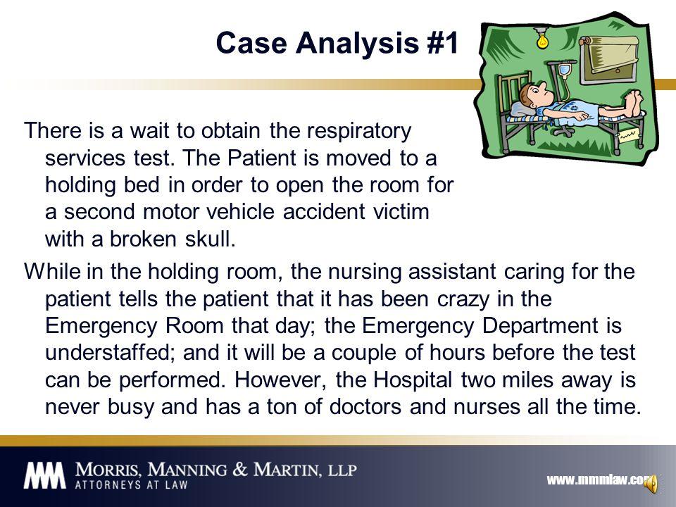 www.mmmlaw.com Case Analysis #1 The Emergency Room is crowded.