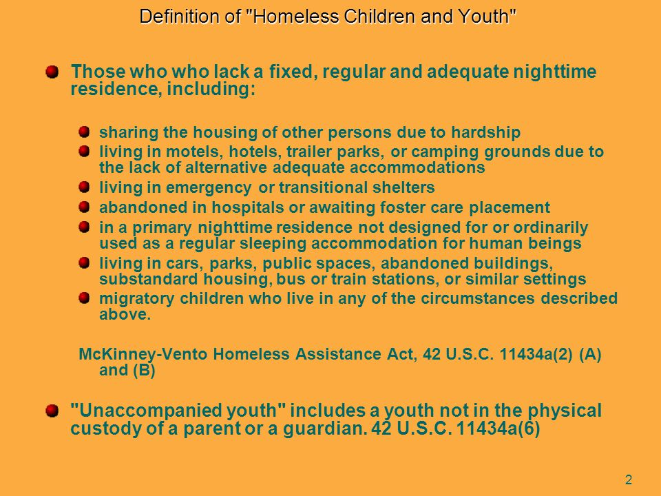 13 Residency Issues Residency provisions of the Illinois School Code are subject to the Illinois Education for Homeless Children Act 105 ILCS 5/10-20.12b(g) Sometimes children/youth can be entitled to attend the district BOTH as a homeless student AND as a resident.