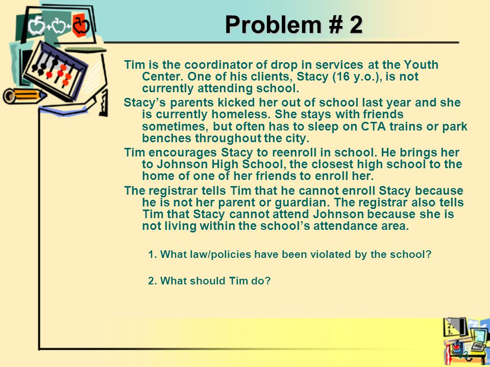 33 Problem # 2 Tim is the coordinator of drop in services at the Youth Center.