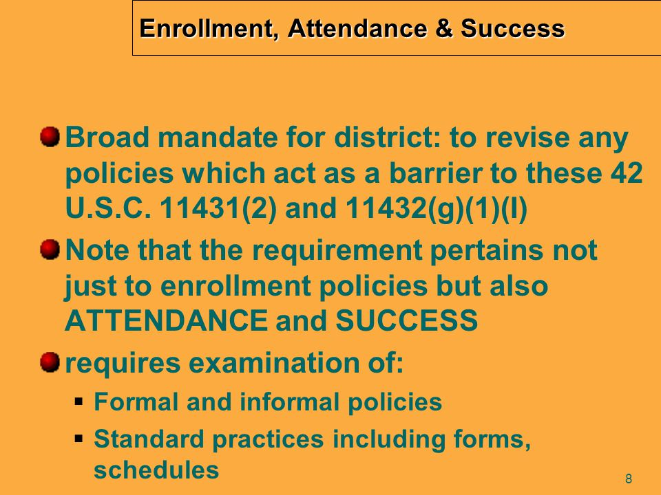 9 Enrollment Disputes When dispute arises the district must advise fully of rights, refer to ombudsperson and free or low cost legal advocate 42 U.S.C.