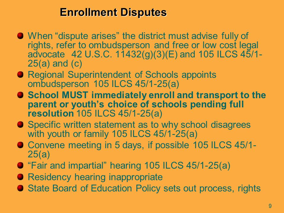 10 Liaisons for the Education of Homeless Students Every school district must have liaison with responsibility to ensure McKinney-Vento implementation Facilitate transportation arrangements Be aware of resources for homeless and indigent children and youth in the area, region and state.
