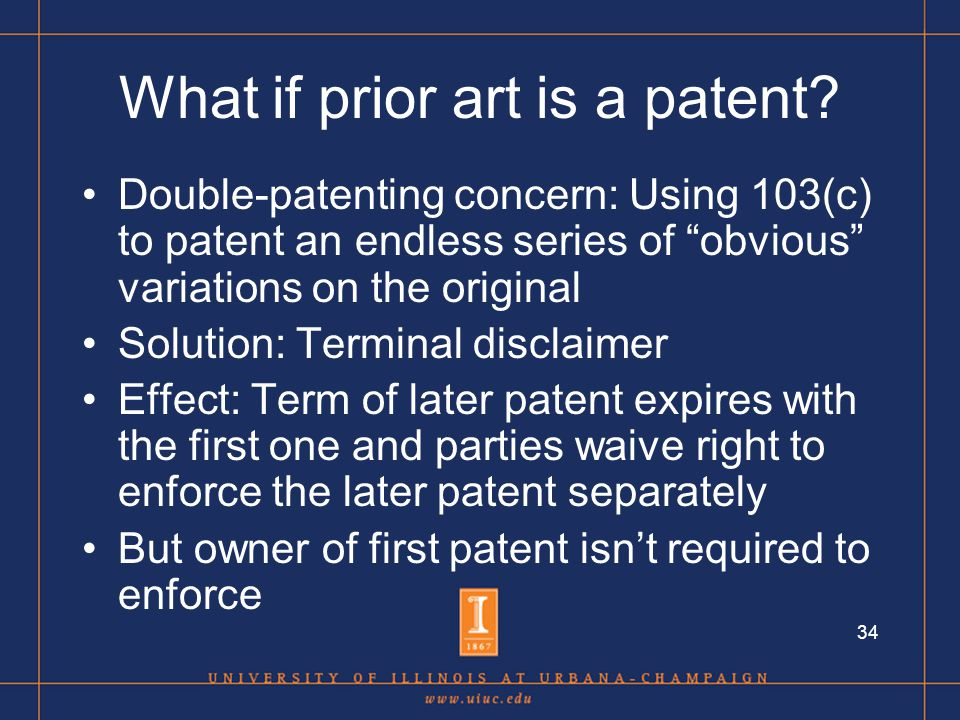 34 What if prior art is a patent.