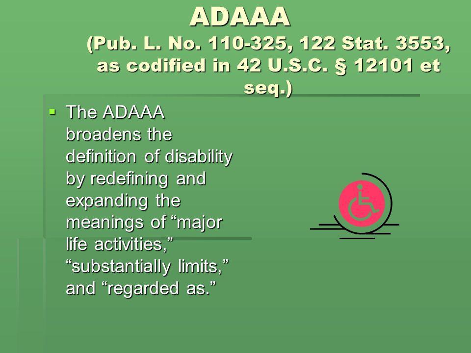 Major Life Activities  Pre ADAAA  ADA did not enumerate specific activities that qualified as major life activities.