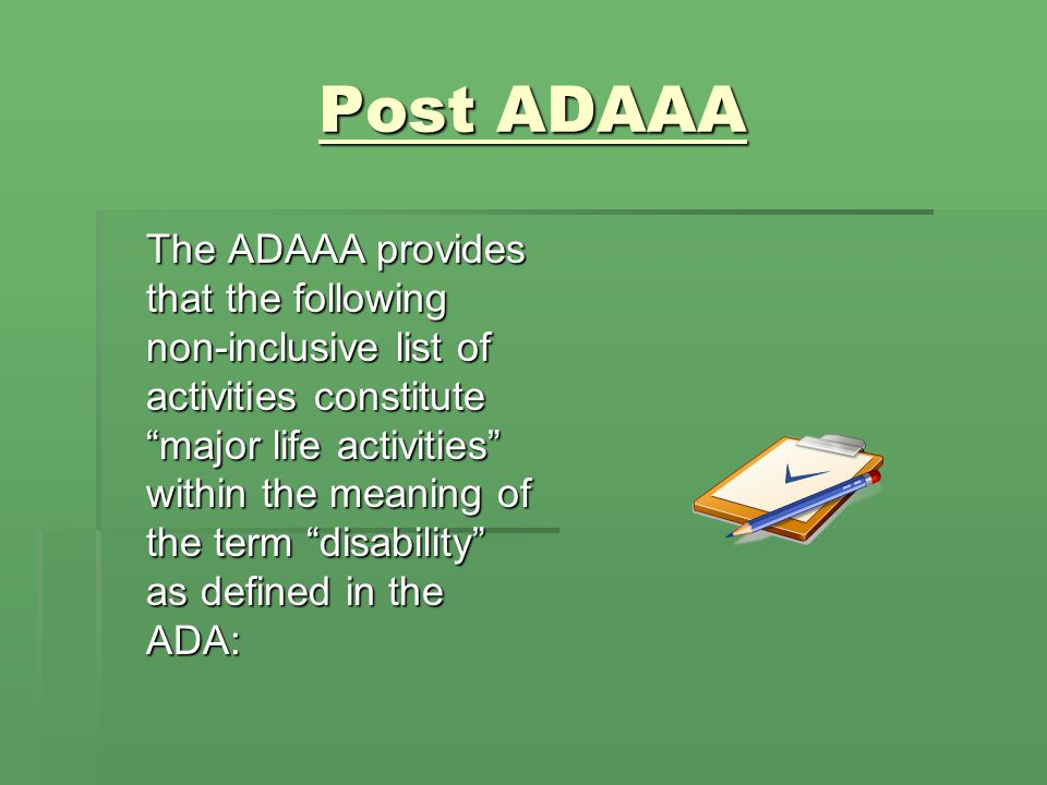 LOOKING AHEAD LOOKING AHEAD  The ADAAA does not include an exhaustive list of activities that are considered major life activities.