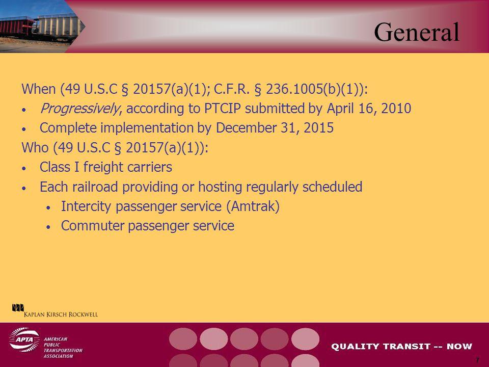 7 General When (49 U.S.C § 20157(a)(1); C.F.R.