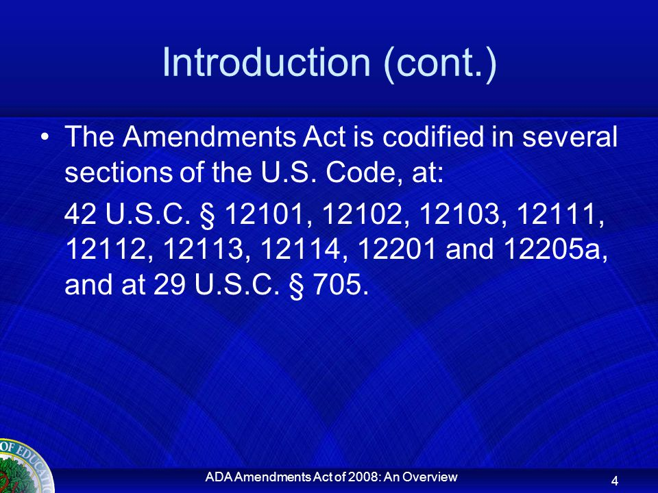 Introduction (cont.) The Amendments Act is codified in several sections of the U.S.