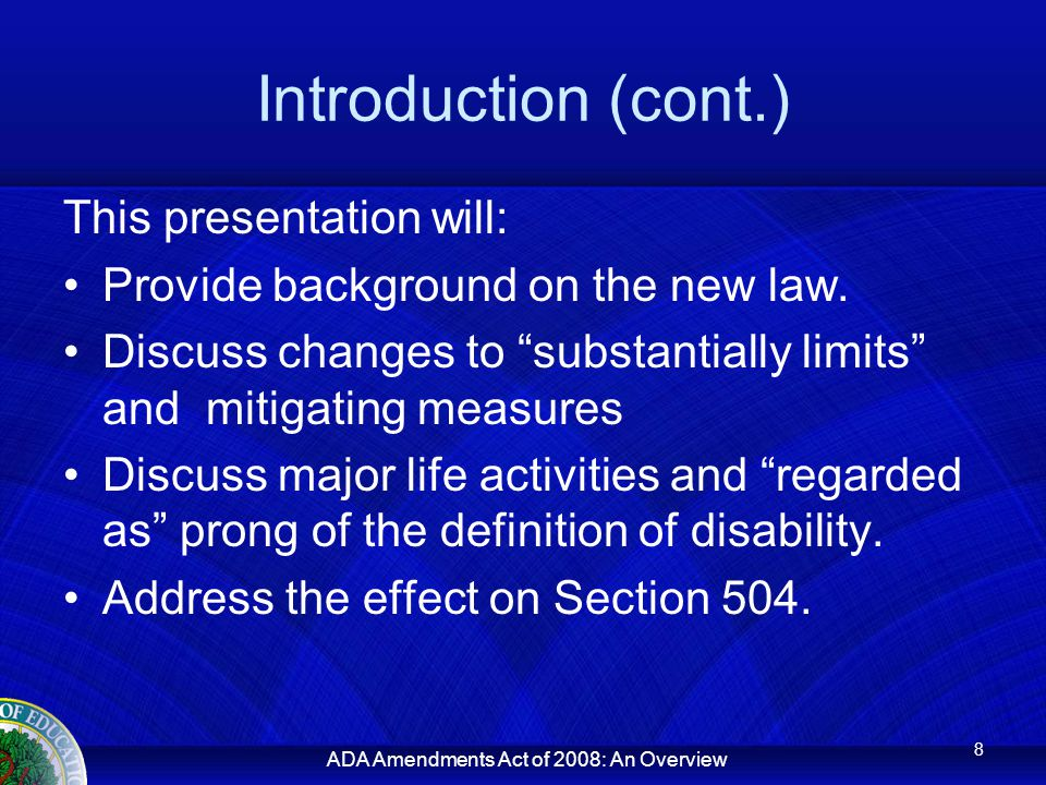 ADA Amendments Act of 2008: An Overview Exception to Mitigating Measure The ameliorative effects of ordinary eyeglasses/contact lenses shall be considered in determining if an impairment substantially limits a major life activity.