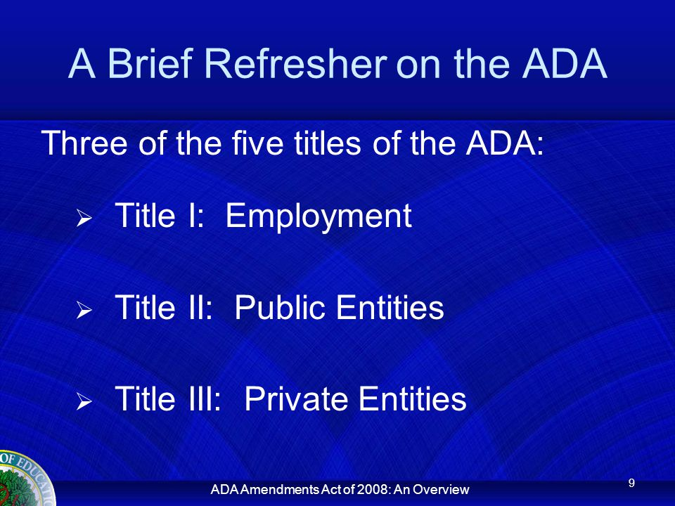 ADA Amendments Act of 2008: An Overview Episodic Impairments An impairment that is episodic or in remission is a disability if it would substantially limit a major life activity when active.
