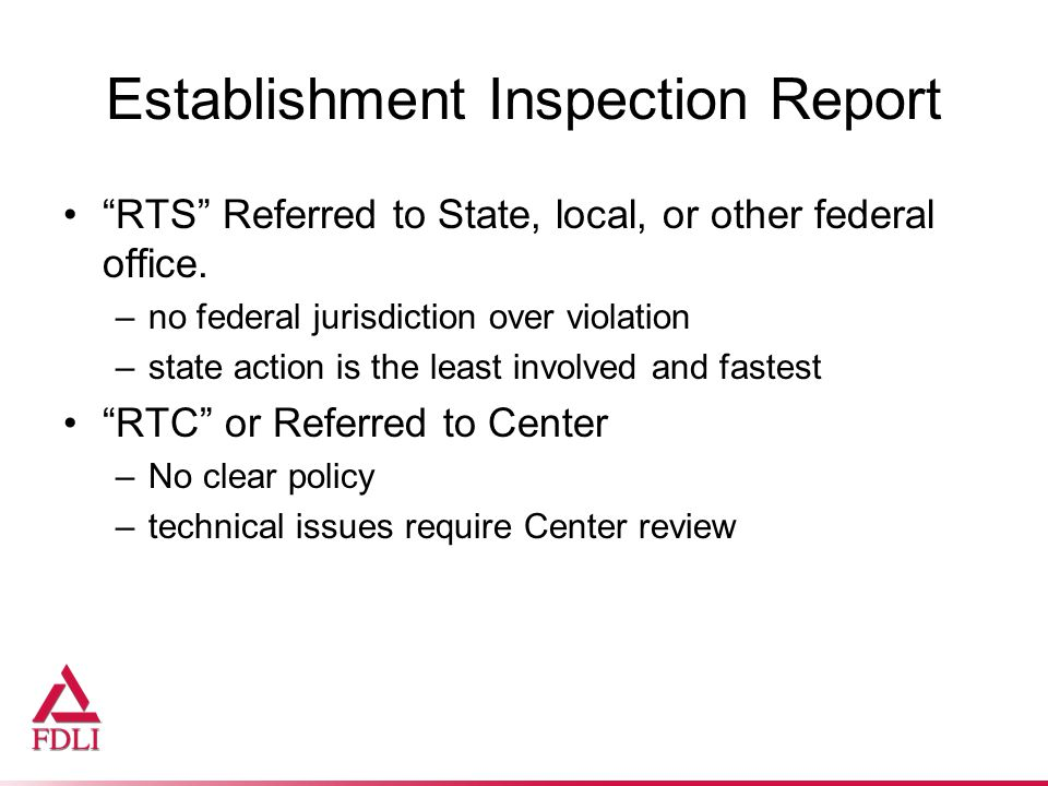 Establishment Inspection Report RTS Referred to State, local, or other federal office.