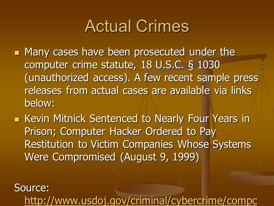 Actual Crimes Many cases have been prosecuted under the computer crime statute, 18 U.S.C.