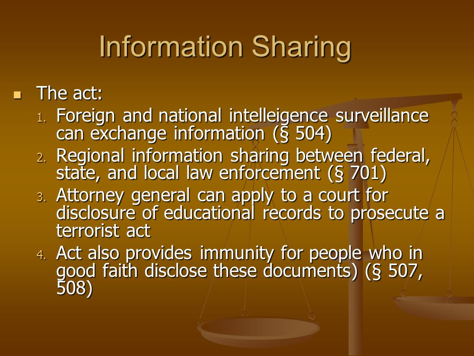 Information Sharing The act: The act: 1. Foreign and national intelleigence surveillance can exchange information (§ 504) 2. Regional information shar