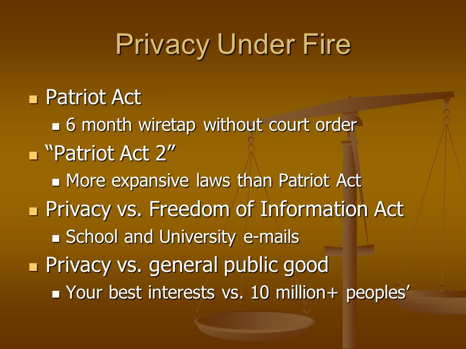 "Privacy Under Fire Patriot Act Patriot Act 6 month wiretap without court order 6 month wiretap without court order ""Patriot Act 2"" ""Patriot Act 2"" Mor"