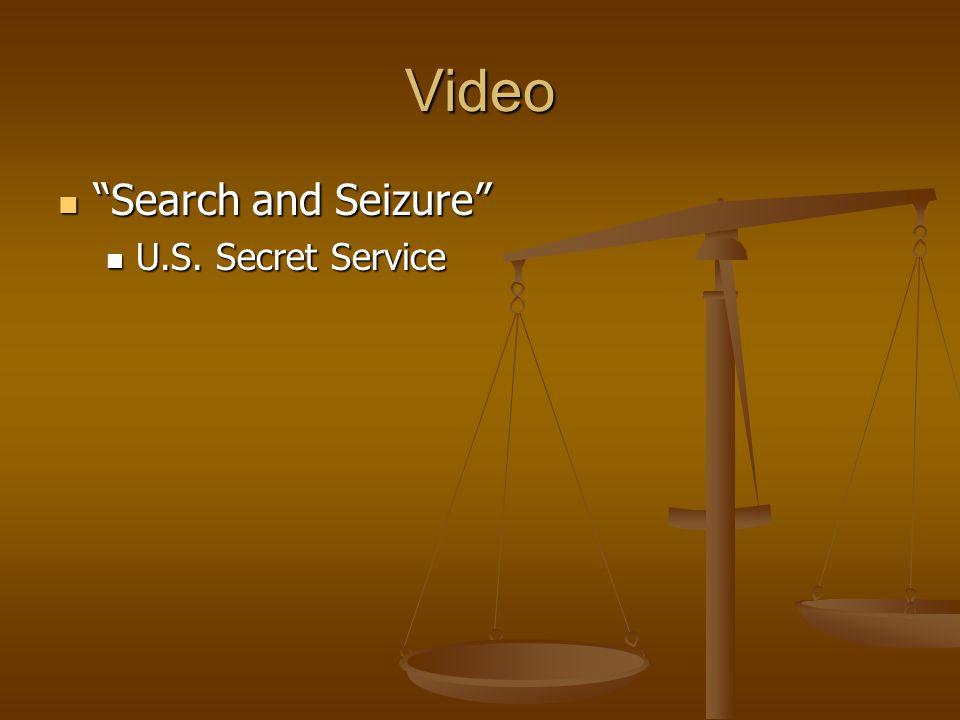 Video Search and Seizure Search and Seizure U.S. Secret Service U.S. Secret Service