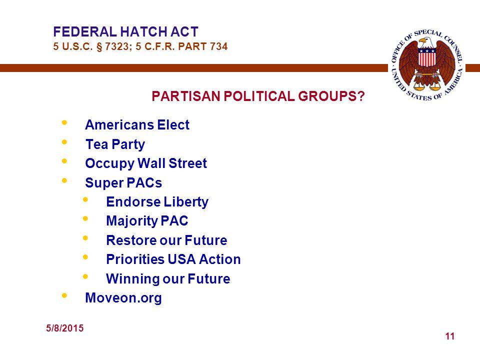 5/8/2015 11 FEDERAL HATCH ACT 5 U.S.C. § 7323; 5 C.F.R.