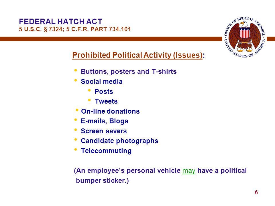 6 FEDERAL HATCH ACT 5 U.S.C. § 7324; 5 C.F.R.